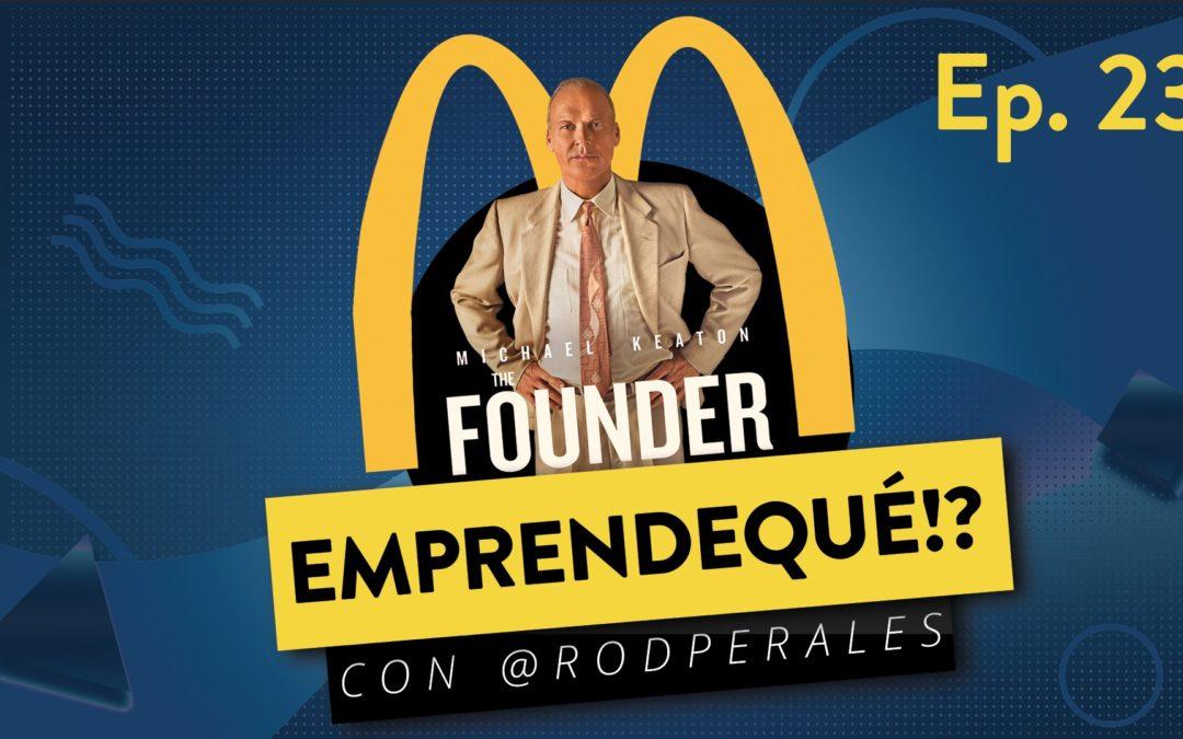 """Ep. 23: 5 lecciones de la película """"The Founder"""" para emprendedores."""