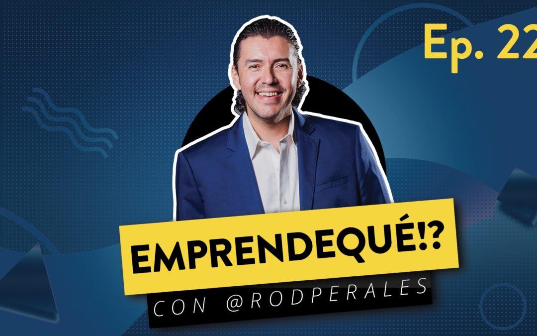 Ep. 22: Roberto Bautista – Todos los emprendedores deben ser LÍDERES.