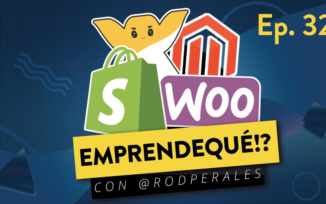 Ep. 32: Shopify, WooCommerce o Wix ¿Cuál es mejor para vender por internet?